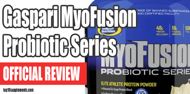 Gaspari Nutrition MyoFusion Probiotic Series Review