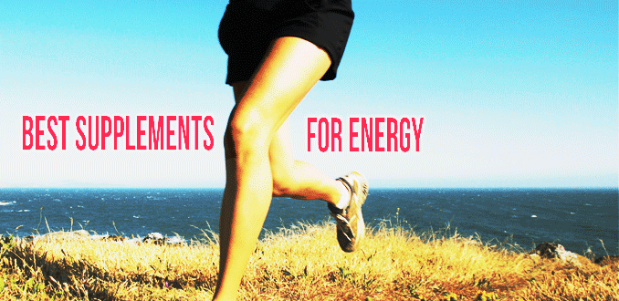 10 Best Supplements for Energy – Increase Energy Levels