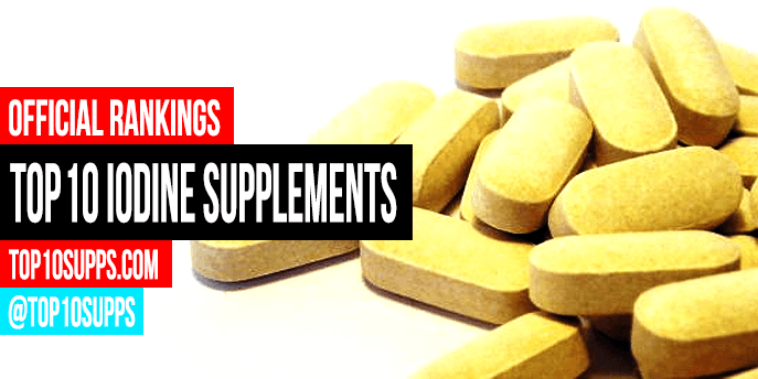 Best Iodine Supplements - Top 10 Brands Reviewed for 2019