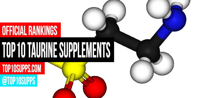 Best Taurine Supplements - Top 10 Brands Reviewed for 2019