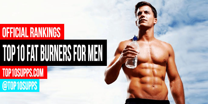 Top 10 Fat Burners for Men in 2019