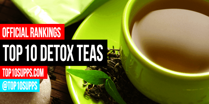Best Detox Teas to Cleanse Your Body - Top 10 for 2017 Reviewed