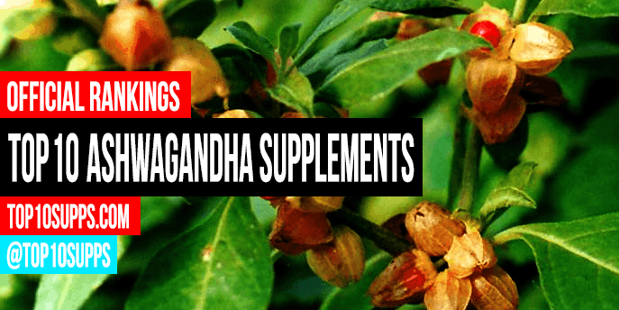Top 10 Ashwagandha Supplements for 2019