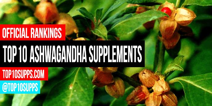 Best Ashwagandha Supplements - Top 10 Brands Reviewed for 2019