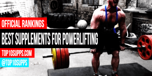 best-supplements-for-powerlifting-and-strong-man-competition