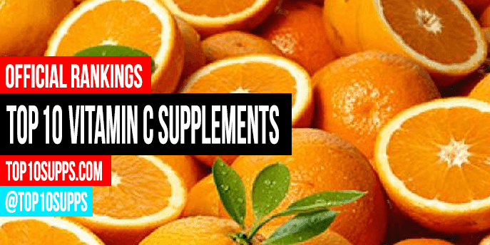 Best Vitamin C Supplements To Consider Top 10 Brands