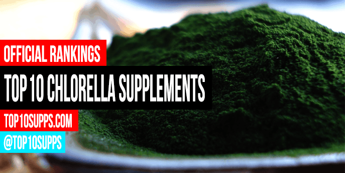 Best Chlorella Supplements - Top 10 Brands Reviewed for 2019