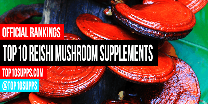 Best Reishi Mushroom Supplements - Top 10 Brands Reviewed