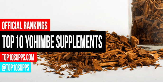 Best Yohimbe Supplements - Top 10 Brands Reviewed for 2019