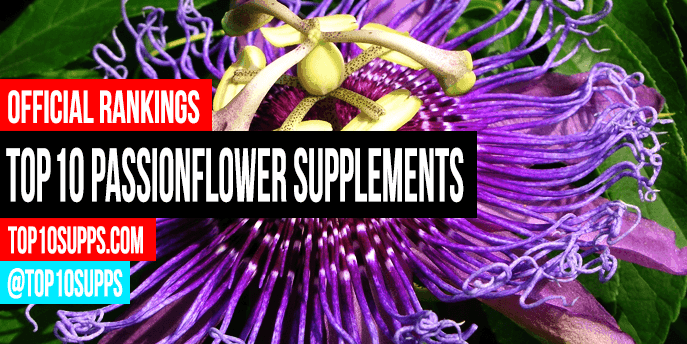 Best Passionflower Supplements - Top 10 Brands Reviewed for 2019