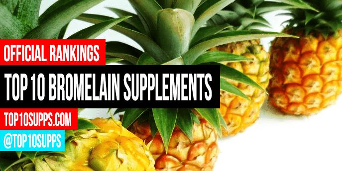 Best Bromelain Supplements - Top 10 Brands Reviewed for 2019