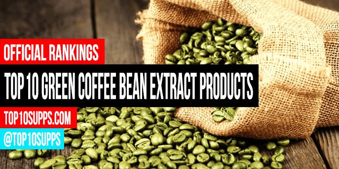 Best Green Coffee Bean Supplements Top 10 Brands Reviewed For 2020