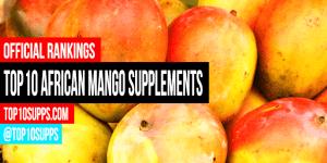 najlepiej afrykańskie mango-suplementy-on-the-market