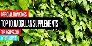 pinakamahusay na-Jiaogulan-supplements-on-the-market