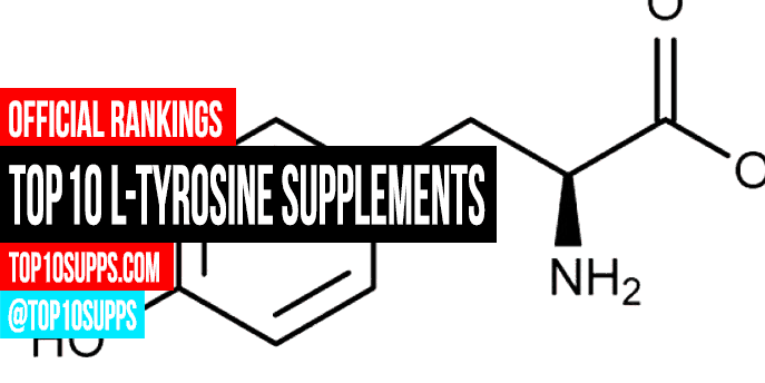Best Tyrosine Supplements - Top 10 Brands Reviewed for 2019