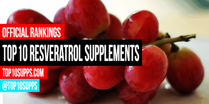 Best Resveratrol Supplements Top 10 Brands Reviewed For 2020